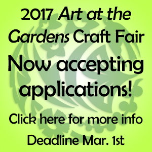 Apply to sell your wares at the 2017 Art ant the Gardens Craft Fair?