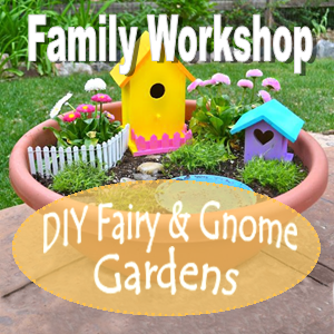 Click Here to register for our DIY Fairy & Gnome Garden Workshop!