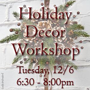 Holiday Decor Workshop