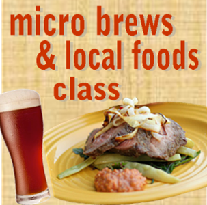 Sign up for our Micro Brews & Local Foods class!
