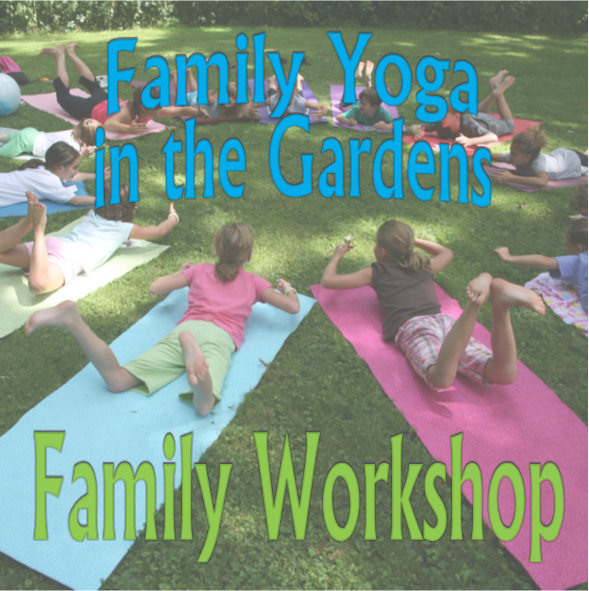 Family workshop - family yoga in the gardens